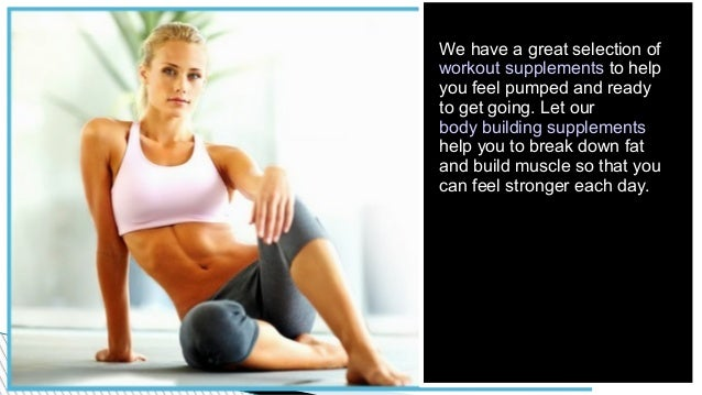 We have a great selection of workout supplements to help you feel pumped and ready to get going. Let our body building sup...