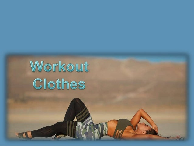 89793d8d8 Choose the Best Workout Clothes for Your Workout Session