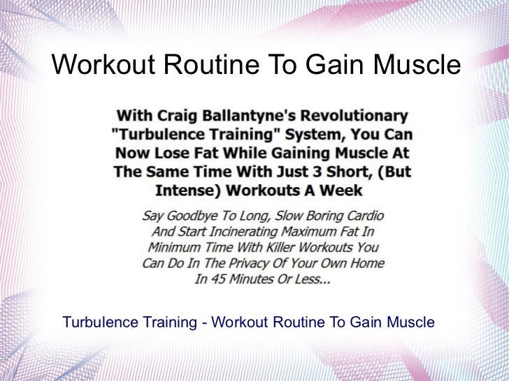Workout Routine To Gain MuscleTurbulence Training - Workout Routine To Gain Muscle