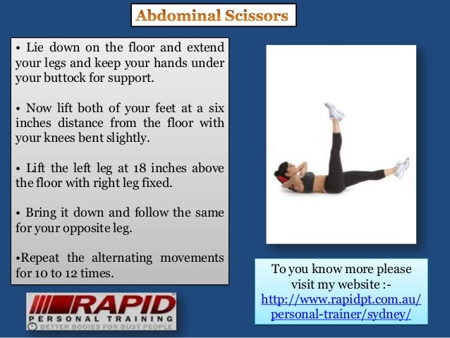 • Lie down on the floor and extendyour legs and keep your hands underyour buttock for support.• Now lift both of your feet...