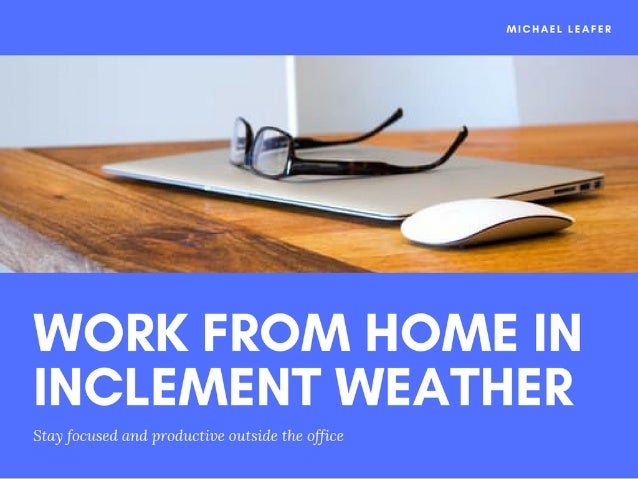 Working at Home in Inclement Weather
