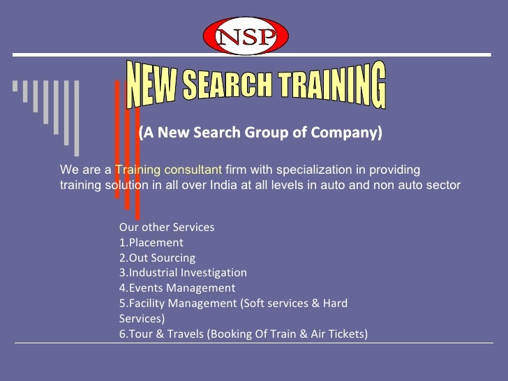 (A New Search Group of Company) Our other Services 1.Placement 2.Out Sourcing 3.Industrial Investigation 4.Events Manage...