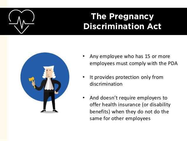 pregnancy discrimination act An actto amend title vii of the civil rights act of 1964 to prohibit sex discrimination on the basis of pregnancybe it enacted by the senate and house of.