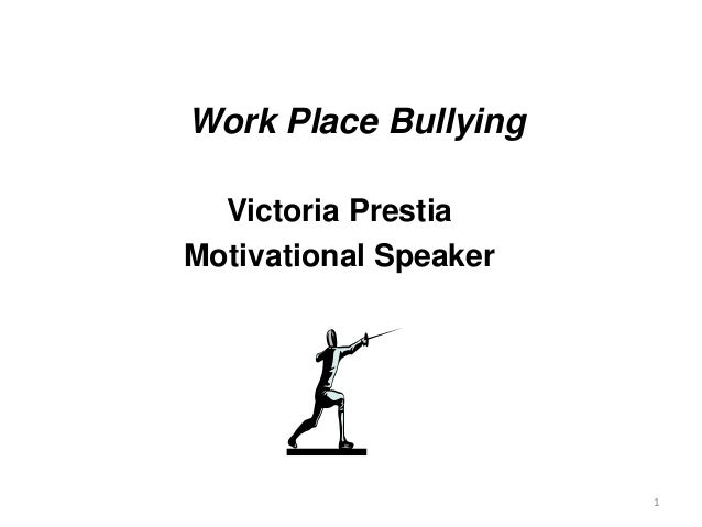 Work Place Bullying Victoria Prestia Motivational Speaker 1