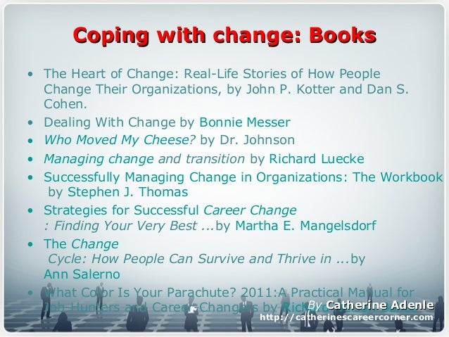 Coping with change: BooksCoping with change: Books • The Heart of Change: Real-Life Stories of How People Change Their Org...