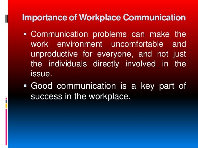 communication issues workplace The purpose of this study was to investigate effective change communication in the workplace by utilizing goal setting theory due to potential validity issues with.