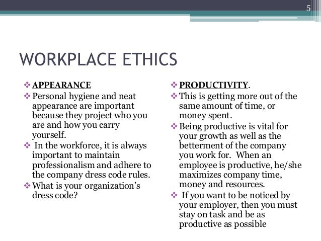Workplace ethics workplace ethics appearance personal publicscrutiny