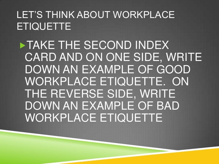 workplace etiquette Eleven rules to help you avoid conflict in the workplace.