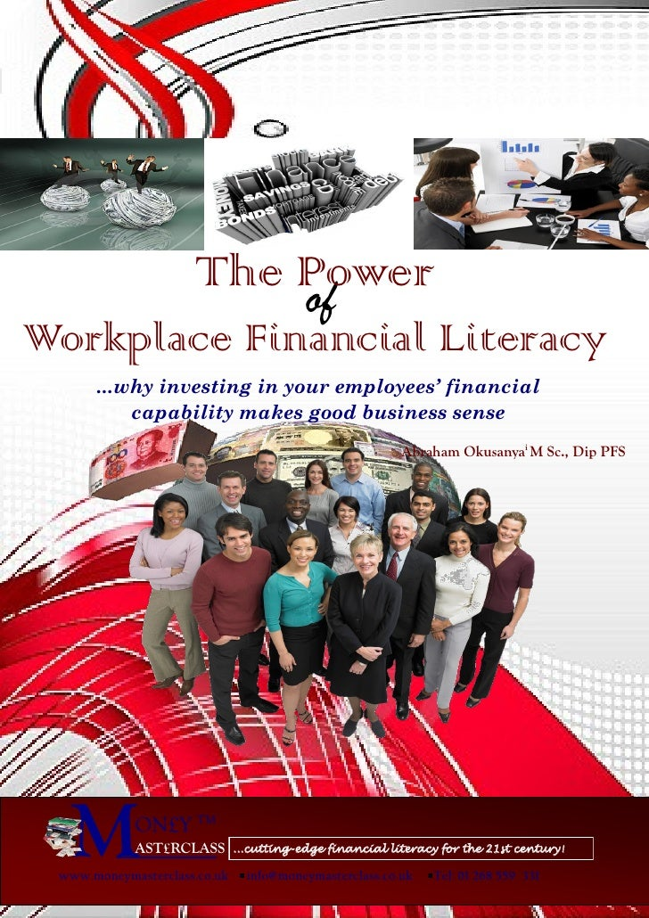The Power                          of Workplace Financial Literacy       ...why investing in your employees' financial    ...