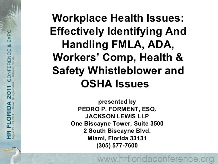 Workplace Health Issues: Effectively Identifying And Handling FMLA, ADA, Workers' Comp, Health & Safety Whistleblower and ...