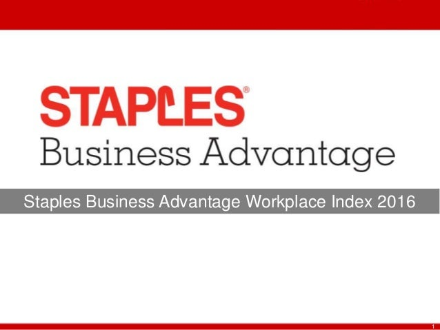 1 Staples Business Advantage Workplace Index 2016