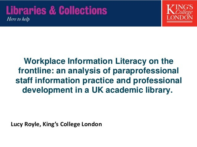 Workplace Information Literacy on the frontline: an analysis of paraprofessional staff information practice and profession...