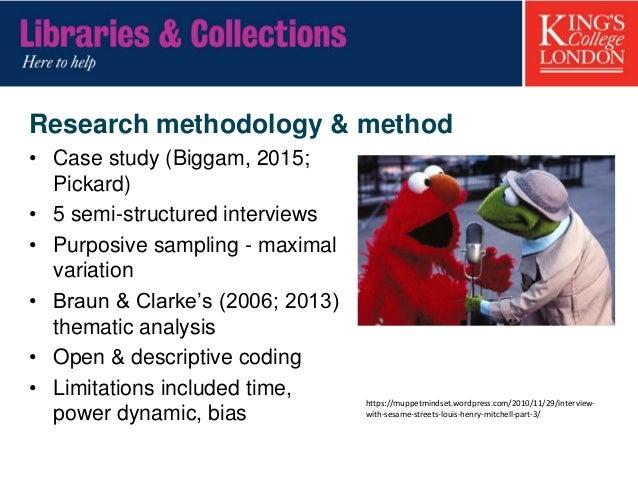 Research methodology & method • Case study (Biggam, 2015; Pickard) • 5 semi-structured interviews • Purposive sampling - m...