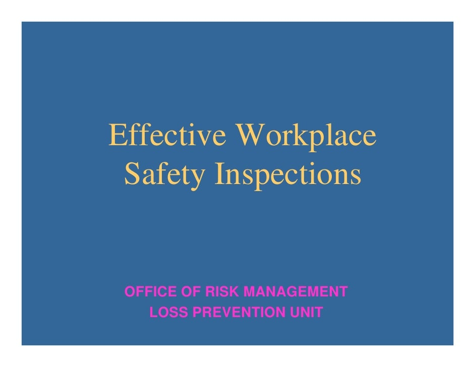 Effective Workplace  Safety Inspections    OFFICE OF RISK MANAGEMENT     LOSS PREVENTION UNIT