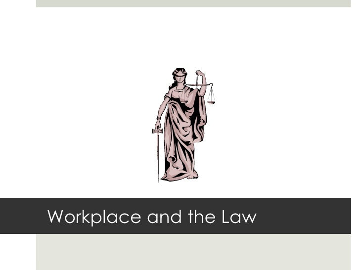 Workplace and the Law