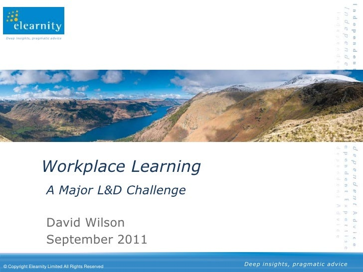 Deep insights, pragmatic advice                    Workplace Learning                       A Major L&D Challenge         ...