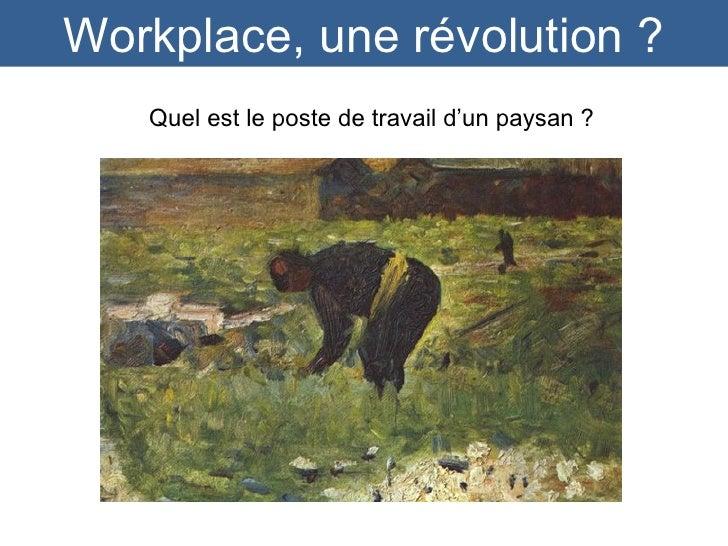 Workplace, une révolution ? Quel est le poste de travail d'un paysan ?