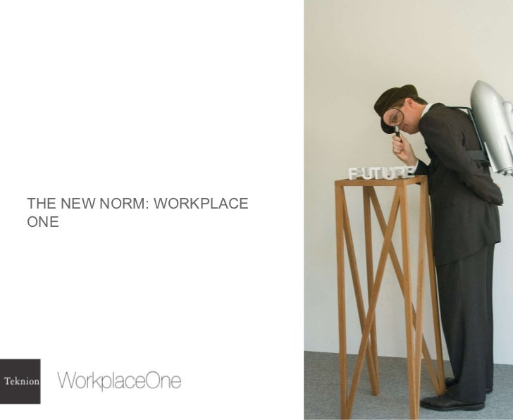 THE NEW NORM: WORKPLACE ONE