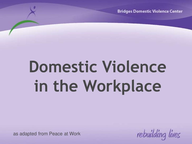 Domestic Violence in the Workplace<br />as adapted from Peace at Work<br />