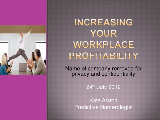 Name of company removed for  privacy and confidentiality       24th July 2012         Kate Alama   Predictive Numerologist