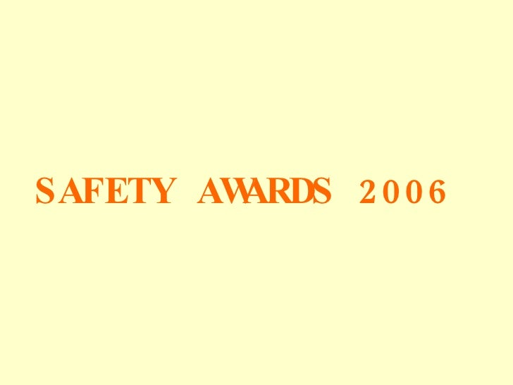 SAFETY AWARDS 2006