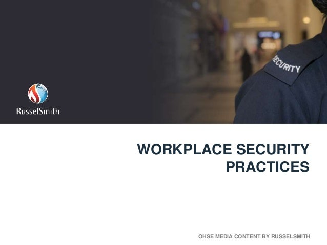 WORKPLACE SECURITY PRACTICES OHSE MEDIA CONTENT BY RUSSELSMITH