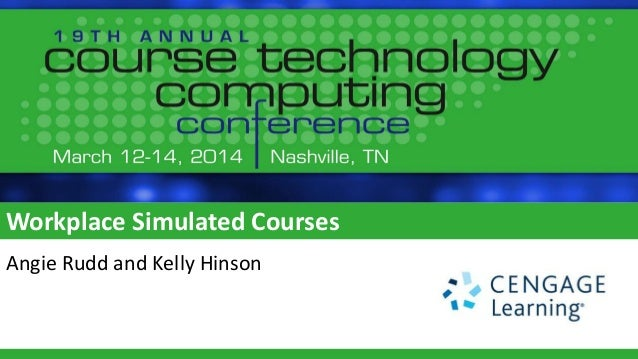 Workplace Simulated Courses Angie Rudd and Kelly Hinson