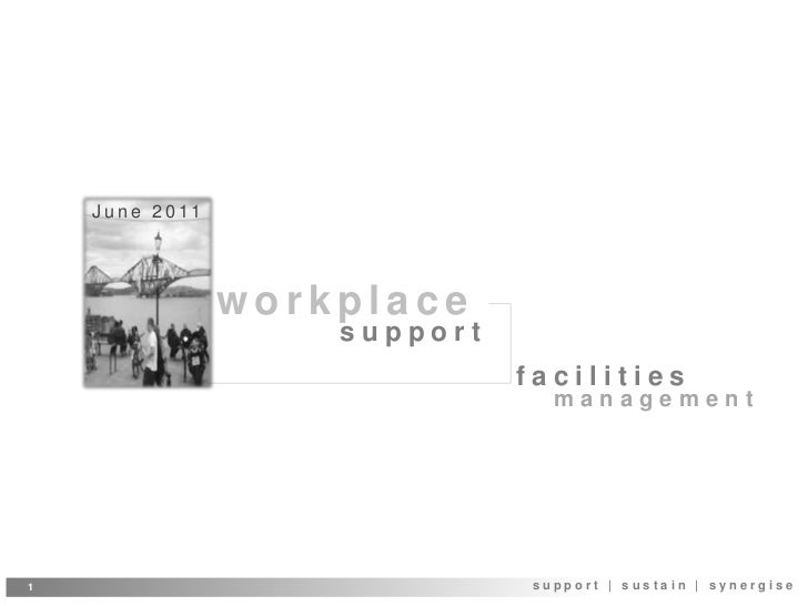 June 2011 <br />workplace<br />support <br />facilities <br />management <br />