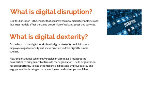 What is digital disruption? Digital disruption is the change that occurs when new digital technologies and business models...