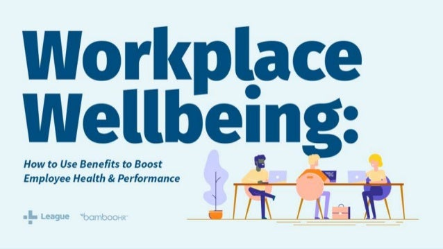 bamboohr.com Workplace Wellbeing: How to Use Benefits to Boost Employee Health & Performance league.com Kim Stout HR Gener...