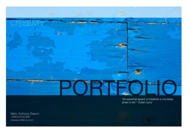 "creative                      PORTFOLIO                          ""An essential aspect of creativity is not being          ..."