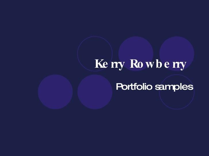Kerry Rowberry   Portfolio samples