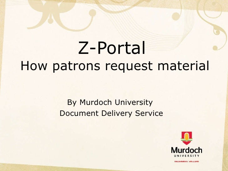 Z-Portal  How patrons request material   By Murdoch University  Document Delivery Service