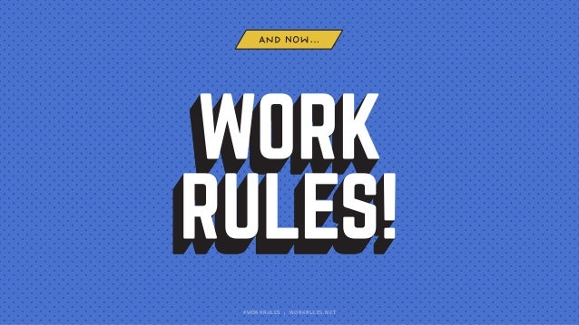 #WORKRULES | WORKRULES.NET