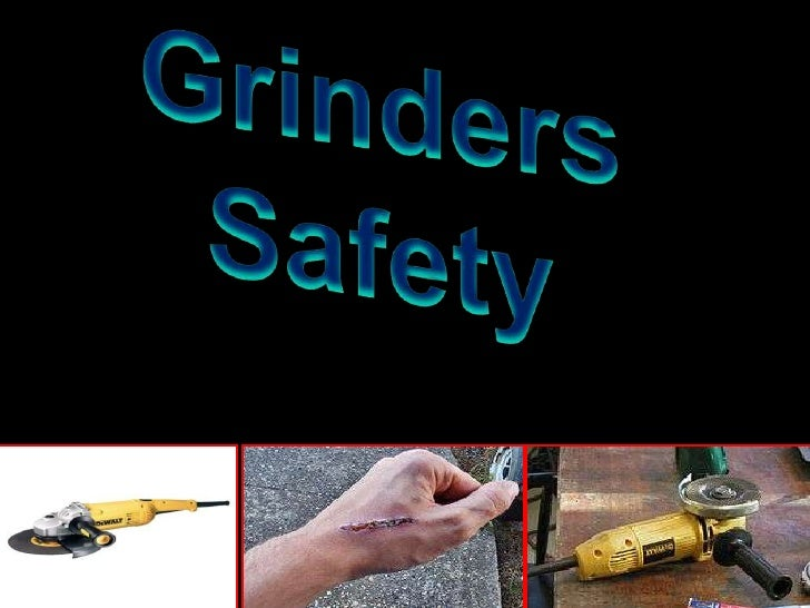 AimTo create overall awareness about  Grinder safety