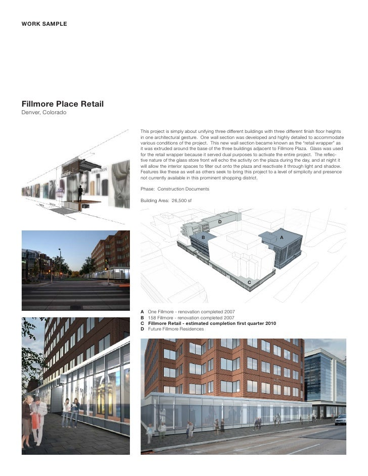 WORK SAMPLE     Fillmore Place Retail Denver, Colorado                           This project is simply about unifying thr...