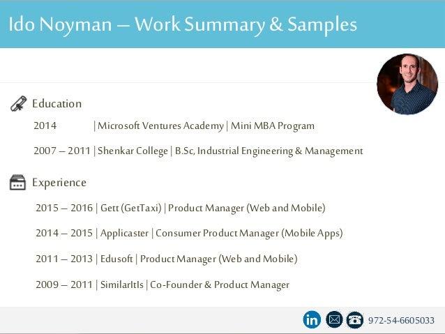 IdoNoyman–WorkSummary& Samples 2014 | Microsoft VenturesAcademy| MiniMBAProgram 2007 – 2011 | ShenkarCollege| B.Sc, Indust...
