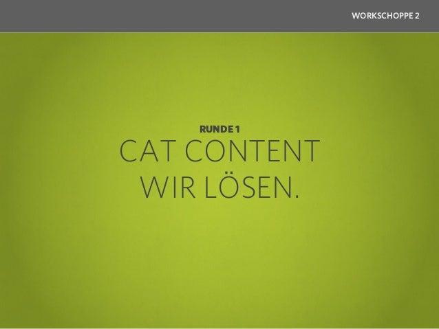 WORKSCHOPPE 2            RUNDE 1 – FRAGE 1Welches Phänomen gibt es nicht?     a) Cats that look like Hitler  b) Cats that ...