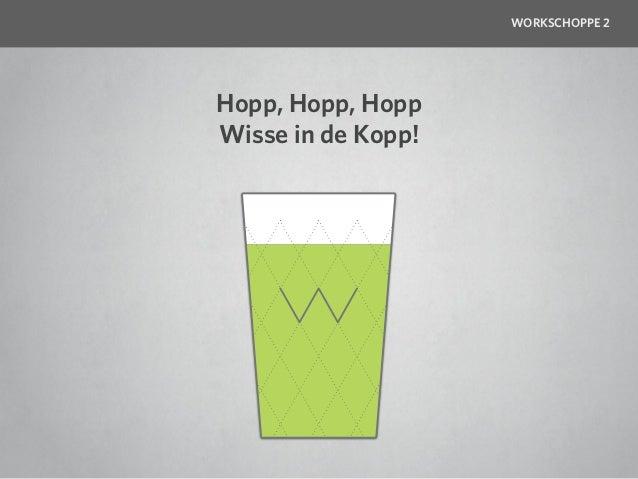 WORKSCHOPPE 2Hopp, Hopp, HoppWisse in de Kopp!