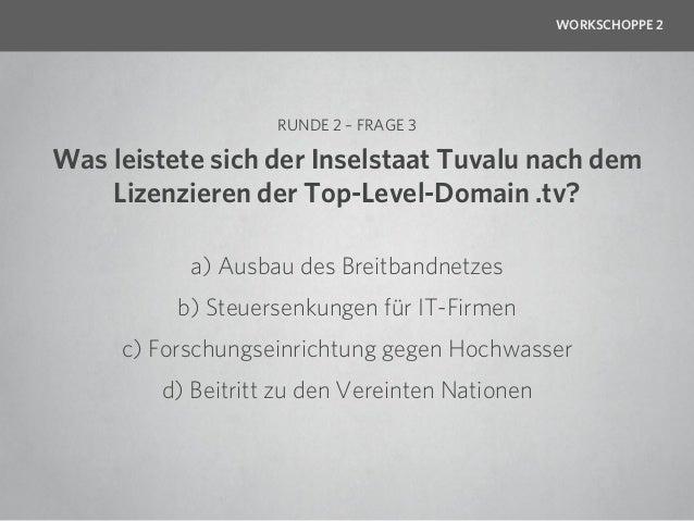 WORKSCHOPPE 2                   RUNDE 2 – FRAGE 4         Was sind Freedom Toaster?a) Öffentliche Stationen zum Brennen von...