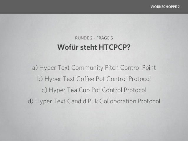 WORKSCHOPPE 2               RUNDE 2WER gewinnt den Super-Schoppe?  Wer WIRD WEBIONÄR? Hopp, Hopp, Hopp, Wisse in de Kopp! ...