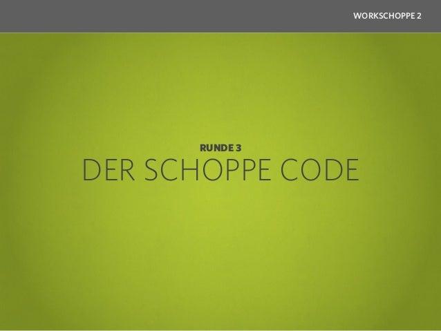 "WORKSCHOPPE 2            RUNDE 3 – PROGRAMMIERSPRACHE 1  $schoppe = new Ebbelwoi( ""süffig"" );  while( $schoppe->isVoll() )  ..."