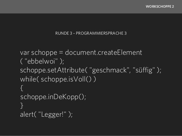 WORKSCHOPPE 2              RUNDE 3DER SCHOPPE CODE Wer gewinnt den Super-Schoppe?Hopp, Hopp, Hopp, Wisse in de Kopp!      ...