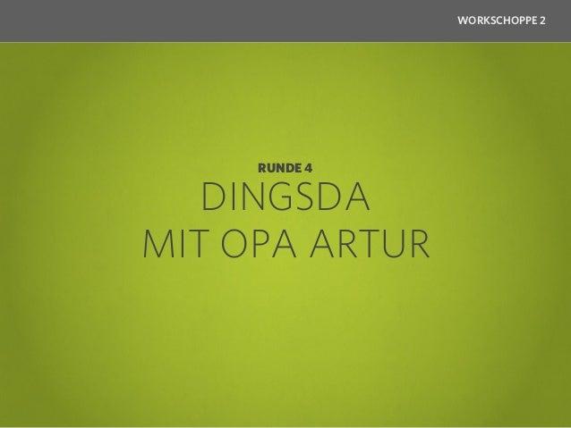 WORKSCHOPPE 2RUNDE 4 – FRAGE 1: Welchen Begriff erklärt Opa Artur?