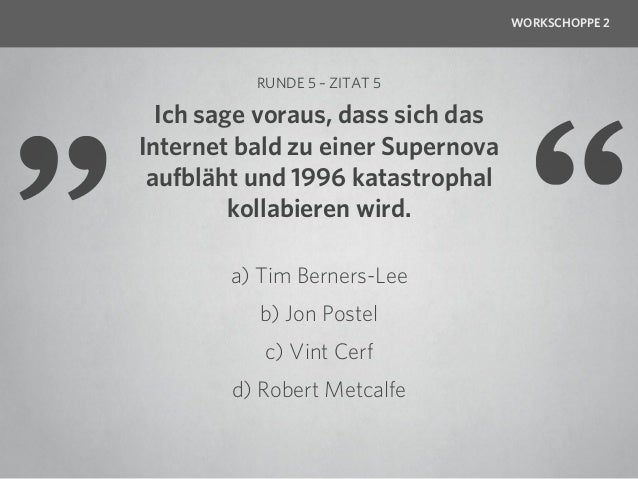 WORKSCHOPPE 2                RUNDE 5     DAS INTERNET?GIBT'S DIESEN BLÖDSINN   Wer gewinnt den Super-Schoppe?  Hopp, Hopp,...