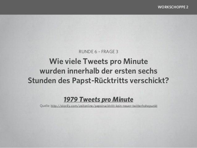WORKSCHOPPE 2                                                RUNDE 6 – FRAGE 4             Wie viel Stunden neues Videomat...