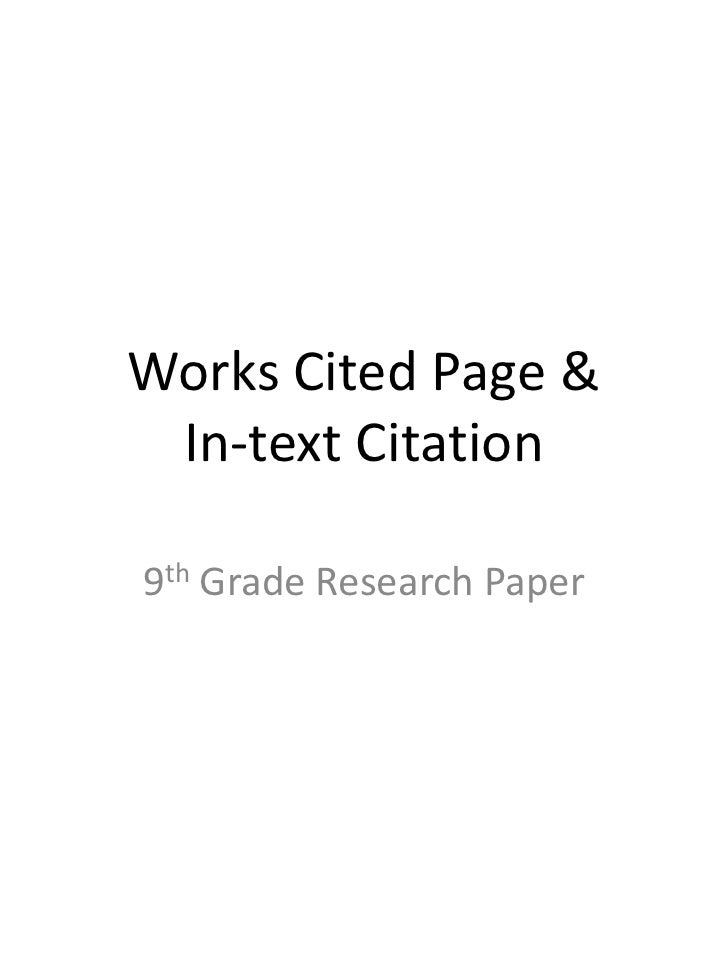 Works Cited Page & In-text Citation<br />9th Grade Research Paper<br />