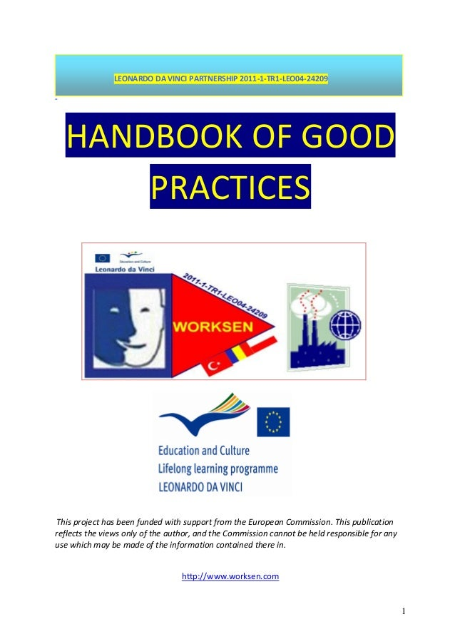 1 LEONARDO DA VINCI PARTNERSHIP 2011-1-TR1-LEO04-24209 - HANDBOOK OF GOOD PRACTICES This project has been funded with supp...