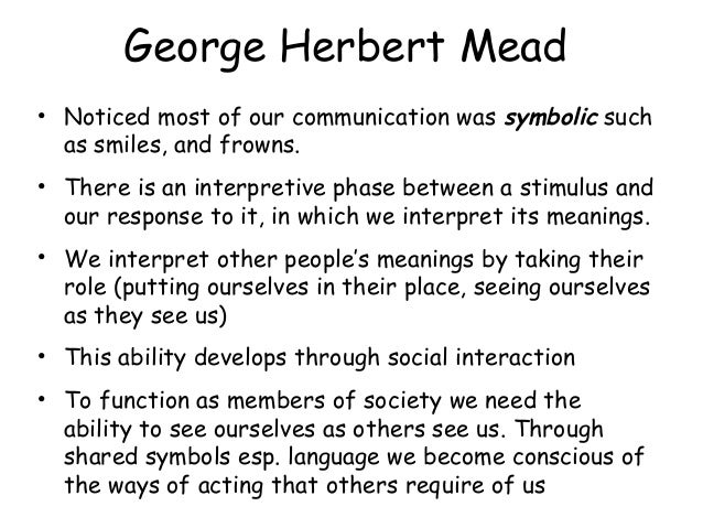 george herbert mead essays George herbert mead mind self and society uploaded by allupinu69 on oct 31, 2011 this essay briefly examines mead's work on the interaction between individuals and society i introduction george herbert mead (1863-1931) was an influential american philosopher, and one of the founders of the school of thought known as pragmatism.