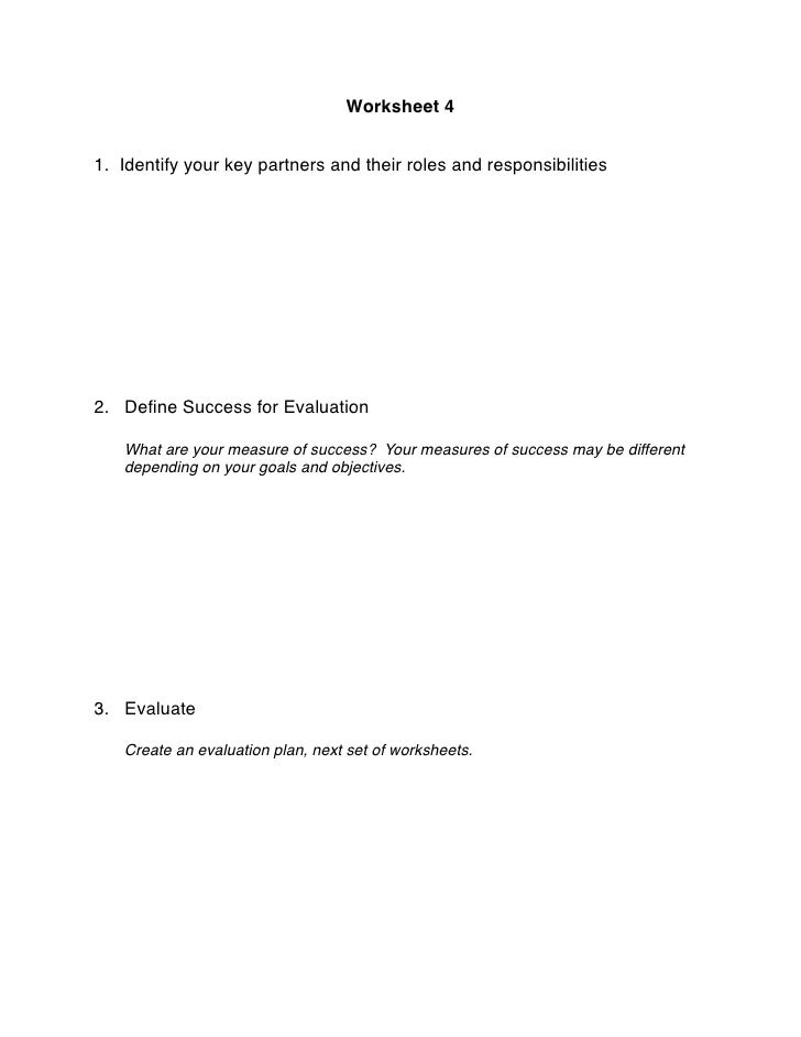 Worksheet 4                                                               1. Identify your key partners and their roles an...